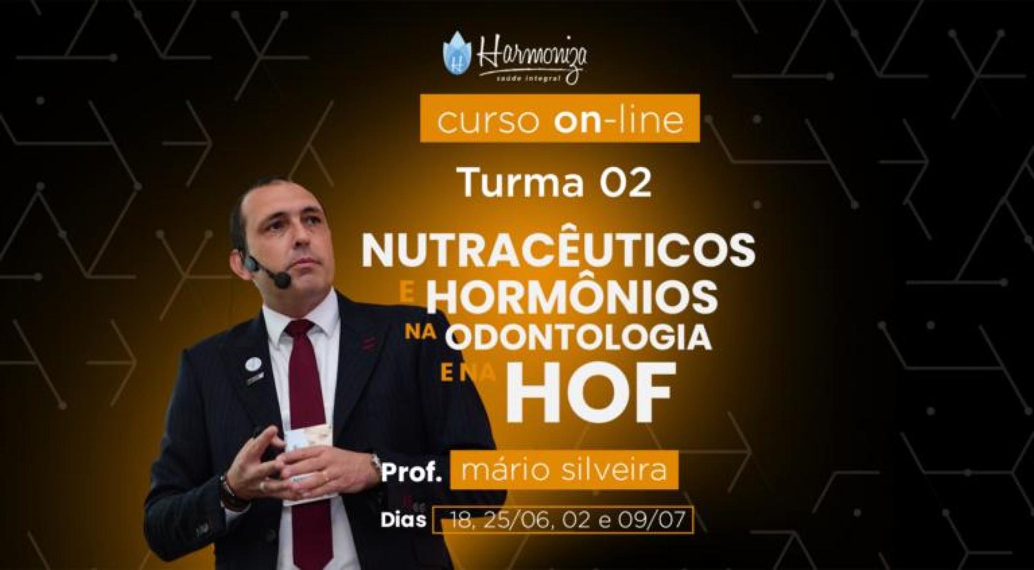Curso Nutracêuticos e Hormônios na Odontologia e na HOF